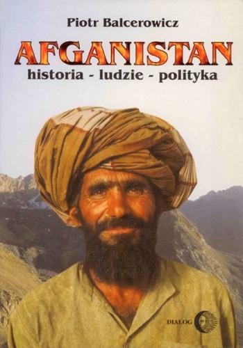 Okładka książki Afganistan. Historia - Ludzie - Polityka