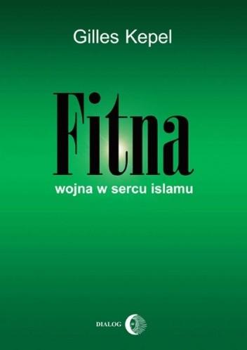 Okładka książki FITNA. WOJNA W SERCU ISLAMU