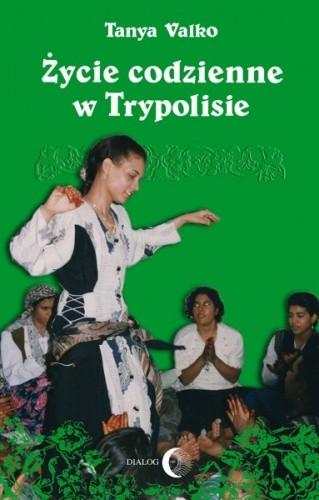 Okładka książki Życie codzienne w Trypolisie