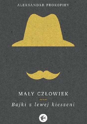 Okładka książki Mały człowiek. Bajki z lewej kieszeni
