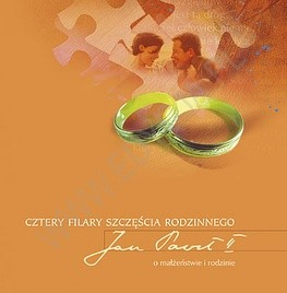 Okładka książki Cztery filary szczęścia rodzinnego. Jan Paweł II o małżeństwie i rodzinie