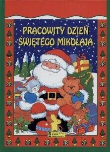 Okładka książki Pracowity Dzień Świętego Mikołaja