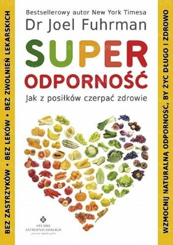 Okładka książki Superodporność: jak z posiłków czerpać zdrowie
