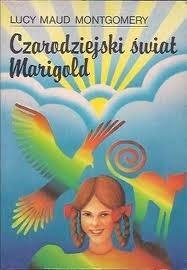 Okładka książki Czarodziejski świat Marigold / Czary Marigold