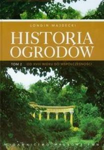 Okładka książki Historia ogrodów Tom 2 Od XVIII wieku do współczesności