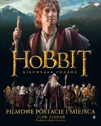 Okładka książki Hobbit: Niezwykła podróż. Filmowe postacie i miejsca