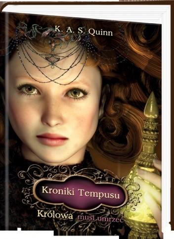 Okładka książki Kroniki Tempusu: Królowa musi umrzeć