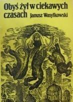 Okładka książki Obyś żył w ciekawych czasach