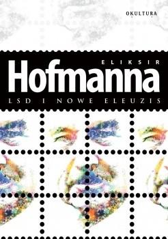 Okładka książki Eliksir Hofmanna. LSD i Nowe Eleuzis