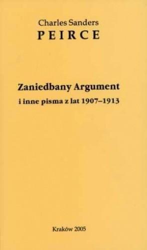 Okładka książki Zaniedbany Argument i inne pisma z lat 1907-1913