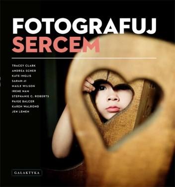 Okładka książki Fotografuj sercem