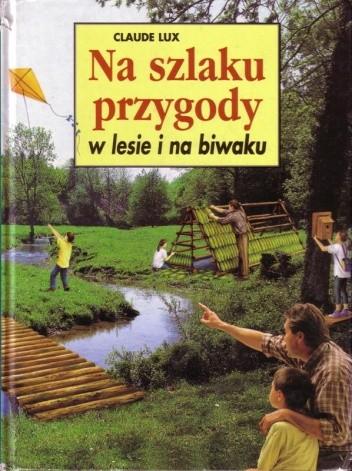 Okładka książki Na szlaku przygody w lesie i na biwaku