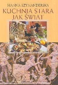 Okładka książki Kuchnia stara jak świat