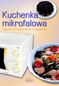 Okładka książki Kuchenka mikrofalowa. Gotowanie, rozmrażanie, pieczenie, podgrzewanie