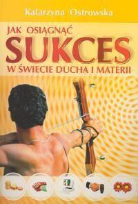 Okładka książki Jak osiągnąć sukces w świecie ducha i materii