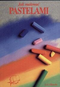 Okładka książki Jak malować pastelami