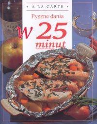 Okładka książki Pyszne dania w 25 minut