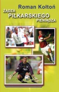 Okładka książki Żądza piłkarskiego pieniądza