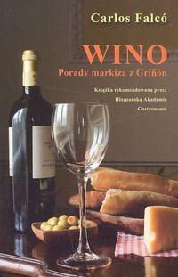 Okładka książki Wino. Porady Markiza z Grinon