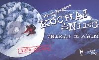 Okładka książki Kochaj śnieg Unikaj lawin