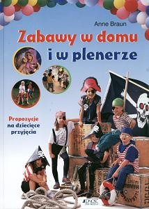 Okładka książki Zabawy w domu i w plenerze