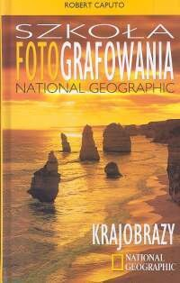 Okładka książki Szkoła fotografowania National Geographic. Krajobrazy