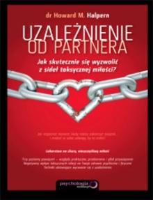 Okładka książki Uzależnienie od partnera. Jak skutecznie się wyzwolić z sideł toksycznej miłościa