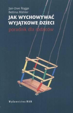 Okładka książki Jak wychowywać wyjątkowe dzieci