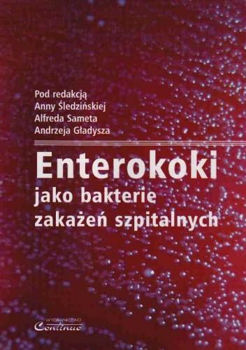 Okładka książki Enterokoki jako bakterie zakażeń szpitalnych