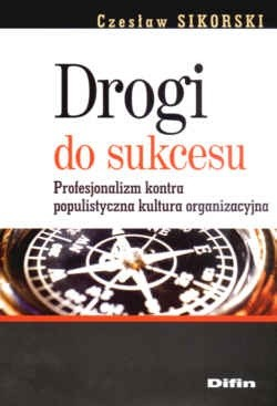 Okładka książki Drogi do sukcesu Profesjonalizm kontra popul. kult. org