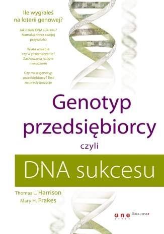 Okładka książki Genotyp przedsiębiorcy czyli DNA sukcesu