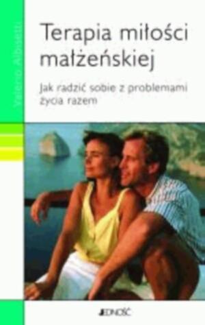Okładka książki Terapia miłości małżeńskiej. Jak radzić sobie z problemami życia razem