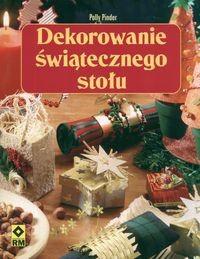 Okładka książki Dekorowanie świątecznego stołu