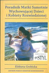 Okładka książki Poradnik matki samotnie wychowującej dzieci i kobiety rozwiedzionej