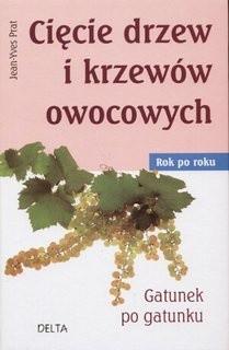 Okładka książki Cięcie drzew i krzewów owocowych