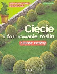 Okładka książki Cięcie i formowanie roślin
