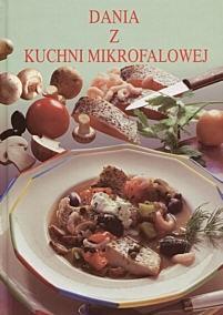 Okładka książki Dania z kuchni mikrofalowej