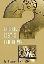 Okładka książki Daniken, kosmici i Atlantydzi