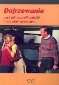 Okładka książki Dojrzewanie czyli jak pozwolić odejść i pozostać wsparciem