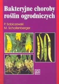Okładka książki Bakteryjne choroby roślin ogrodniczych