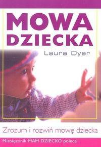 Okładka książki Mowa dziecka. Zrozum i rozwiń mowę dziecka