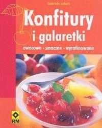 Okładka książki Konfitury i galaretki. Owocowe, smaczne, wyrafinowane