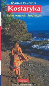 Okładka książki Kostaryka. Eden Ameryki środkowej