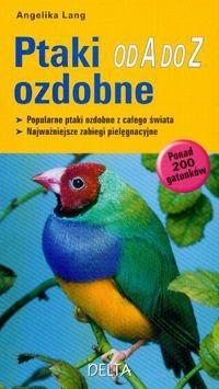 Okładka książki Ptaki ozdobne od A do z