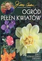 Okładka książki Ogród pełen kwiatów. Sekrety doświadczonego ogrodnika