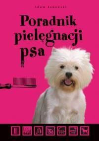Okładka książki Poradnik pielęgnacji psa