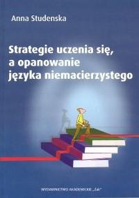 Okładka książki Strategie ucznia się a opanowanie języka niemacierzystego