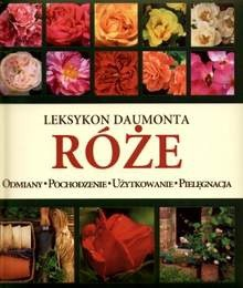 Okładka książki Róże. Leksykon Daumonta