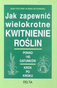 Okładka książki Jak zapewnić wielokrotne kwitnienie roślin