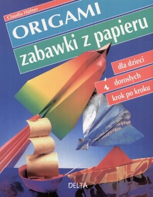 Okładka książki Origami. zabawki z papieru. Dla dzieci i dorosłych krok po kroku